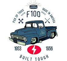 Ford F100 Truck Built Tough Photographic Print