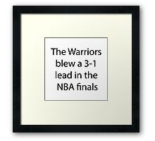 The Warriors Blew A 3-1 Lead In The NBA Finals Framed Print