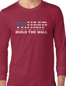 Trump Build The Wall Long Sleeve T-Shirt