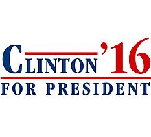 Clinton For President 16 Photographic Print