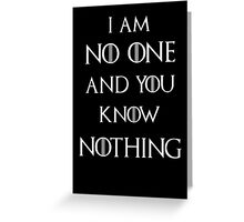 I am no one you know nothing Greeting Card