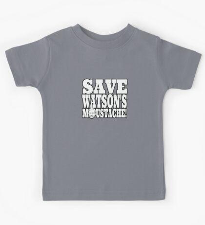 Save Watson's Moustache Kids Tee