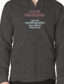 Deadlines Zipped Hoodie