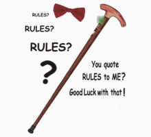 Rules? Goodluck with that. by Radwulf