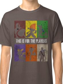This is for the players Classic T-Shirt