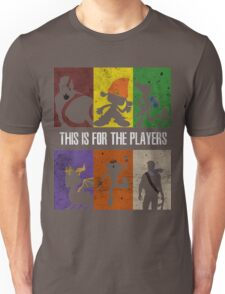 This is for the players Unisex T-Shirt