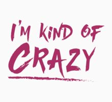I'm kind of crazy by jazzydevil