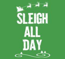 Sleigh All Day Christmas T Shirt One Piece - Short Sleeve