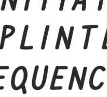 """Initiate splinter sequence."" Sticker"