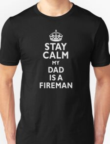 Stay calm my Dad is a fireman firefighter funny t-shirt Unisex T-Shirt