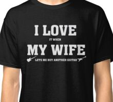 I Love It When My Lets Me Buy Another Guitar - Funny T-Shirt Classic T-Shirt