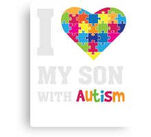 I Love My Son With Autism - Heart Puzzle - Awareness T Shirt Canvas Print