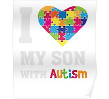 I Love My Son With Autism - Heart Puzzle - Awareness T Shirt Poster