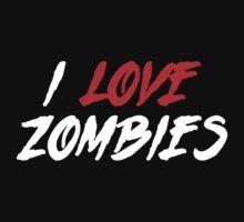 I Love Zombies by DesignFactoryD