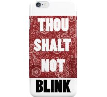 Thou shall not blink iPhone Case/Skin