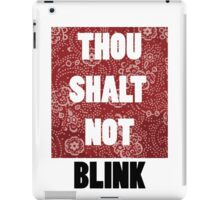Thou shall not blink iPad Case/Skin