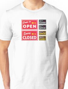 Open and Closed store signs. Come in or we are actually closed Unisex T-Shirt