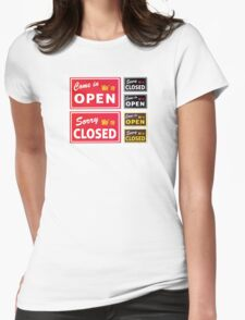 Open and Closed store signs. Come in or we are actually closed Womens Fitted T-Shirt