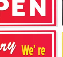 Open and Closed store signs. Come in or we are actually closed Sticker