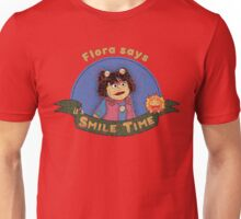 Flora says it's SMILE TIME Unisex T-Shirt