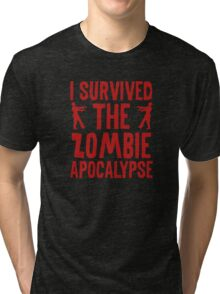 I Survived The Zombie Apocalypse Tri-blend T-Shirt