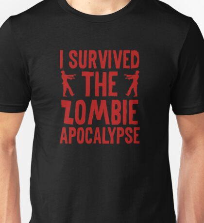 I Survived The Zombie Apocalypse Unisex T-Shirt