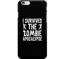 I Survived The Zombie Apocalypse iPhone Case/Skin