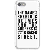 The Name's Sherlock Holmes....... iPhone Case/Skin