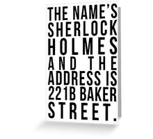 The Name's Sherlock Holmes....... Greeting Card