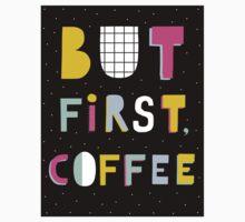 But first coffee Kids Tee