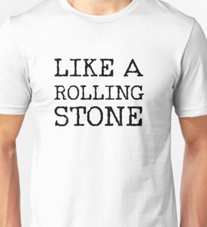Like a Rolling Stone - Bob Dylan Lyrics shirt Unisex T-Shirt