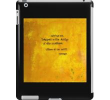 There is no why. iPad Case/Skin