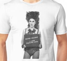 Adore Delano looks f***ing cool! Unisex T-Shirt
