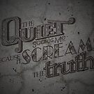 Quiet Screams the Truth by ACImaging