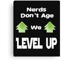Nerds Don't Age We Level Up Canvas Print