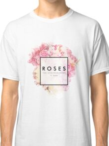 roses - the chainsmokers Classic T-Shirt