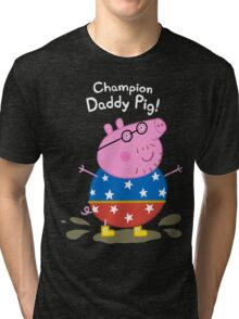 Champion Daddy Pig! Tri-blend T-Shirt