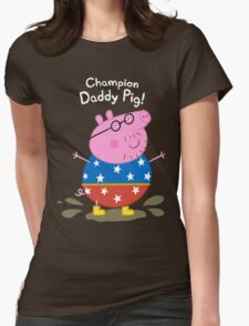 Champion Daddy Pig! Womens Fitted T-Shirt