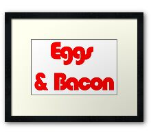 Eggs & Bacon Framed Print
