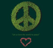 Let Us Love The World To Peace by Mark Wilson