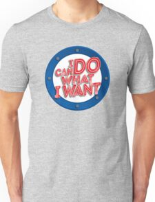 I Can Do What I Want Unisex T-Shirt