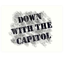 Down With the Capitol. Art Print