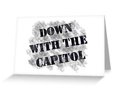 Down With the Capitol. Greeting Card