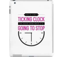Life is Like a Ticking Clock iPad Case/Skin