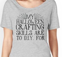 Skills to D.I.Y. For Women's Relaxed Fit T-Shirt