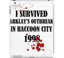 I SURVIVED ARKLAY'S OUTBREAK IN RACCOON CITY 1998 iPad Case/Skin