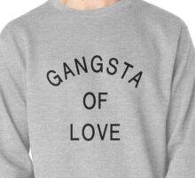 Gangsta Of Love - Black Color Pullover