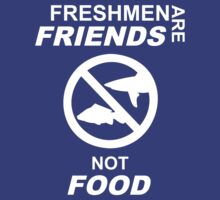 Freshmen Are Friends, Not Food by alphastew