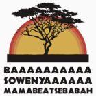 baaaaa sowenya mamabeatsebabah  by designsbybri