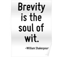 Brevity is the soul of wit. Poster